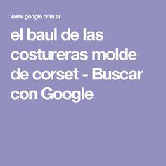el baul de las costureras molde de corset - Buscar con Google