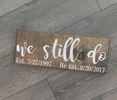 Personalised Wedding Sign Anniversary Gift We Still Do