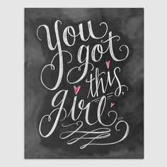 You Got This Girl - Print
