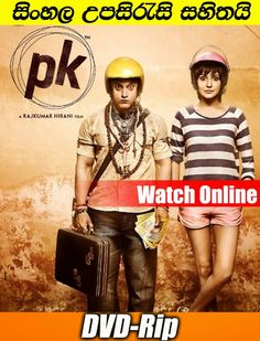 pk 2014 Hindi Full Movie watch online with sinhala subtitle | Sinhala Subtitle