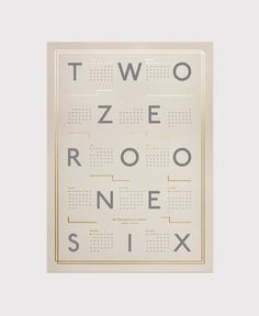 """Two Zero One Six"" 2016 Calendar by Danish designer Kristina Krogh. Kalender Design, Print Design, Web Design, Modern Design, New Year Calendar, Branding, Ui Inspiration, Grey And Gold, Graphic Design Typography"
