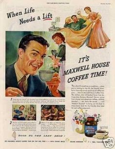 Mmmmm Maxwell House Coffee-1943  Google Image Result for http://file.vintageadbrowser.com/80o3njqknt30om.jpg
