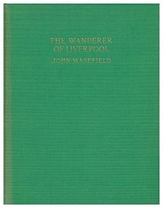 The Wanderer of Liverpool, by John Masefield by John (187... https://www.amazon.co.uk/dp/B002360DFG/ref=cm_sw_r_pi_dp_x_Mw6fybG8VAAAE