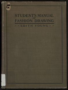 Young, Edith / Student's manual of fashion drawing: thirty lessons with conventional charts  (1919)