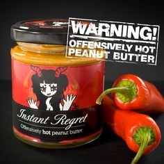 Spice up your sandwiches or just test your taste buds with this insanely hot peanut butter, measuring 12 million SHU on the Scoville Scale.