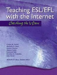 Teaching ESL/EFL with the internet : catching the wave / authors Carine M. Feyten ... [et al.] ; volume editor Michelle D. Macy - Upper Saddle River, New Jersey : Merrill Prentice-Hall, cop. 2002