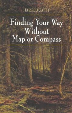 Pin it! :) Follow us :))  zCamping.com is your Camping Product Gallery ;) CLICK IMAGE TWICE for Pricing and Info :) SEE A LARGER SELECTION of camping maps & compasses at  http://zcamping.com/category/camping-categories/camping-survival-and-navigation/camping-maps-and-compasses/   - hunting, camping essentials, camping, camping gear, camping maps, compass  - Finding Your Way Without Map or Compass « zCamping.com
