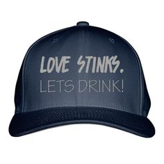 Love Stinks Lets Drink Embroidered Baseball Cap