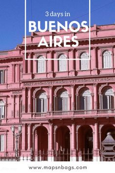 Best itinerary for Buenos Aires! 3 days in the Argentinean capital