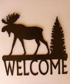 Moose Welcome sign,Cabin, Lodge, Northwoods, Metal Art $26.00