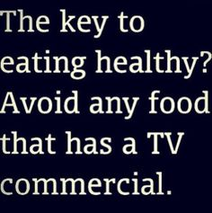 The key to eating healthy is...