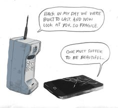 I was just thinking about this when I dropped my phone in water-The old phones you just open up and dry. Today-Must buy new.