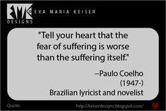 Eva Maria Keiser Designs: Quotes: -Paulo Coelho
