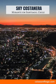 Do Sky Costanera, o mirante mais alto da América Latina, você também pode observar Santiago do Chile à noite!