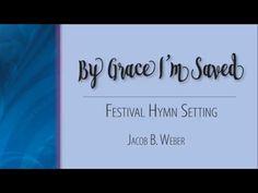 By Grace I'm Saved: FestivmAal Hymn Setting - trmpet - REFORMATION