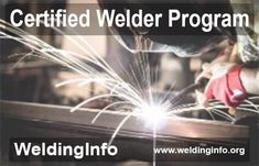 Know all about the procedure for AWS Certified Welder Program.