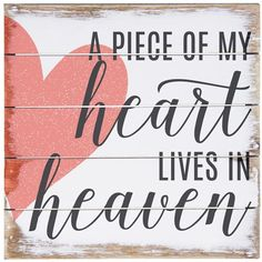 Mar 2018 - ' A piece of my heart lives in heaven' wooden sign Missing My Son, Missing Mom In Heaven, Birthday In Heaven, Sympathy Quotes, Miss You Dad, After Life, Piece Of Me, Wall Signs, Wooden Signs