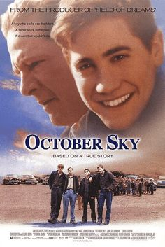 October Sky  Premiered 19 February 1999