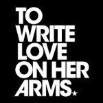 To Write Love on Her Arms is a nonprofit movement dedicated to presenting hope and finding help for people struggling with depression, addiction, self-injury and suicide.