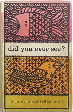 Walter Einsel, did you ever see? 1962.  I had this book as a child.  Photo image credit unknown.