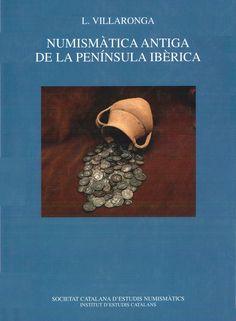 Villaronga, Leandre. Numismàtica antiga de la Península Ibèrica: introducció al seu estudi. Barcelona: Societat Catalana d'Estudis Numismàtics, 2004.