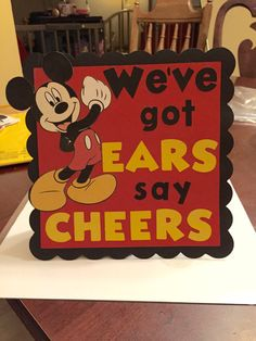 Mickey Mouse We've Got Ears Say Cheers Sign. Mickey Mouse Birthday Party Decoration.
