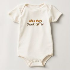 Life is short. Drink coffee. (© Mira) Baby Bodysuit