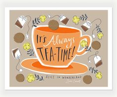 "It's Always Tea-Time Alice In Wonderland Quote, Hand-Lettered Print, 8"" x 10"" by Emily McDowell"