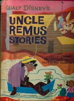 I loved Uncle Remus Stories growing up. The Tar Baby was my favorite. I still have this book and it's so worn out.