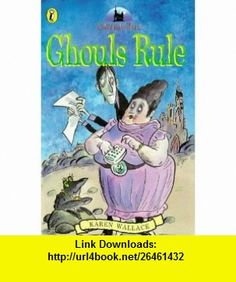 Creakie Hall Ghouls Rule (9780140379662) Karen Wallace , ISBN-10: 0140379665  , ISBN-13: 978-0140379662 ,  , tutorials , pdf , ebook , torrent , downloads , rapidshare , filesonic , hotfile , megaupload , fileserve