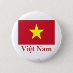 Shop Vietnam Flag with Name in Vietnamese Button created by Vexillophile.