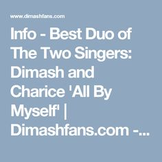 Info - Best Duo of The Two Singers: Dimash and Charice 'All By Myself'   | Dimashfans.com - The first International Fan forum