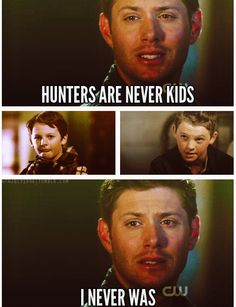 Dean's lost childhood. -- What was that sound you ask? Oh, just the shattering of my heart. Excuse me while I go to my corner.