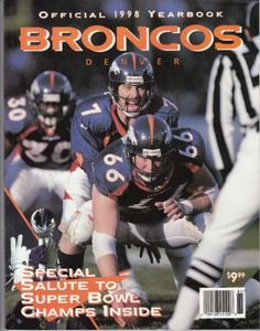 John Elway, Denver Broncos 1998 Official Yearbook John Elway On Cover Team Schedule, John Elway, Sports Magazine, Denver Broncos, Sports Illustrated, Rocky Mountains, Magazine Covers, Champs, Football Helmets