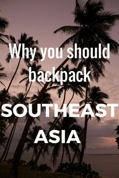 Cheap prices, delicious food, friendly people - there are so many reasons why you should go backpacking in Southeast Asia, check it out!