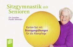Sitzgymnastik mit Senioren: Karten-Set mit Bewegungsübungen für die Altenpflege