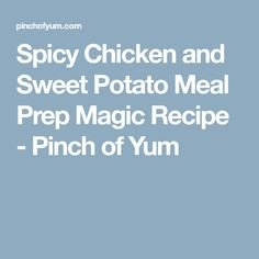 Spicy Chicken and Sweet Potato Meal Prep Magic Recipe - Pinch of Yum