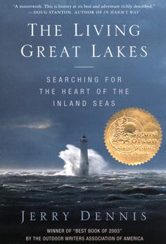 This award-winning bestseller is Jerry's most popular book. Part adventure story, part history, it tells the story of the Great Lakes during a journey by schooner from Lake Michigan to Maine.