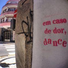"""in case of pain, dance"""