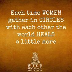WILD WOMAN SISTERHOOD   #WildWomanSisterhood #WomenCircles #MayallwomenoftheworldUnite #Womengatherings