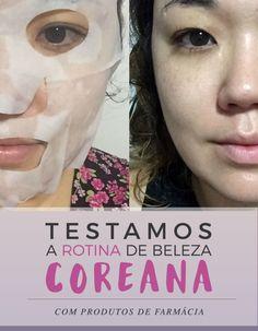 Testamos a rotina coreana de maquiagem com produtos de farmácia