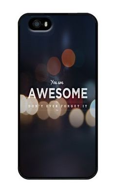 iPhone 5/5S Case DAYIMM Your Are Awesome Black PC Hard Case for Apple iPhone 5/5S DAYIMM? http://www.amazon.com/dp/B0135OYF58/ref=cm_sw_r_pi_dp_-qbnwb1NW48M2