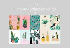 Plant Art Collection 02 for TS4 by Sim-sons Collection 02 includes 10 swatches. Download (Mediafire) / Download (One Drive) mesh credit: Original mesh by Leehee. TS2 to TS4 conversion & recolor by...