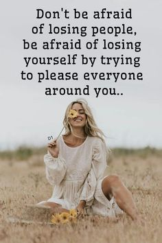 Don't be afraid of losing people, be afraid of losing yourself by trying to please everyone around you. The post Don't be afraid of losing people, be afraid of… appeared first on Woman Casual. Wisdom Quotes, Words Quotes, Wise Words, Quotes To Live By, Me Quotes, Motivational Quotes, Inspirational Quotes, Sayings, Losing People