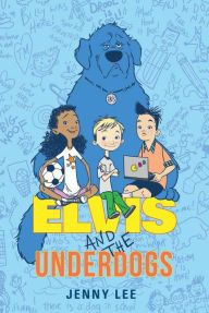 Elvis and the Underdogs by Jenny Lee -- Prairie Pasque 2015-16 Nominee