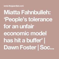Miatta Fahnbulleh: 'People's tolerance for an unfair economic model has hit a buffer' | Dawn Foster | Society | The Guardian