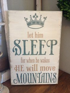 Let Him Sleep for when he wakes he will move mountains - great piece for you boys room or nursery - great shower or baby gift - via Etsy