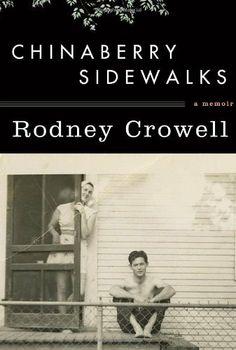 Chinaberry Sidewalks by Rodney Crowell, http://www.amazon.com/dp/0307594203/ref=cm_sw_r_pi_dp_Fe6Epb153SQJ3