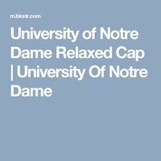 University of Notre Dame Relaxed Cap | University Of Notre Dame