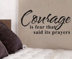 quotes about courage is fear that said its prayers - Google Search